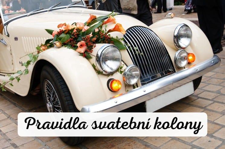 Svatební kolona - pravidla etiketa kdo s kým jede
