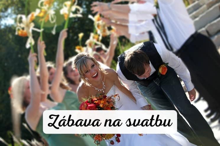 Zábava na svatbu: 31 tipů na skvělý svatební program
