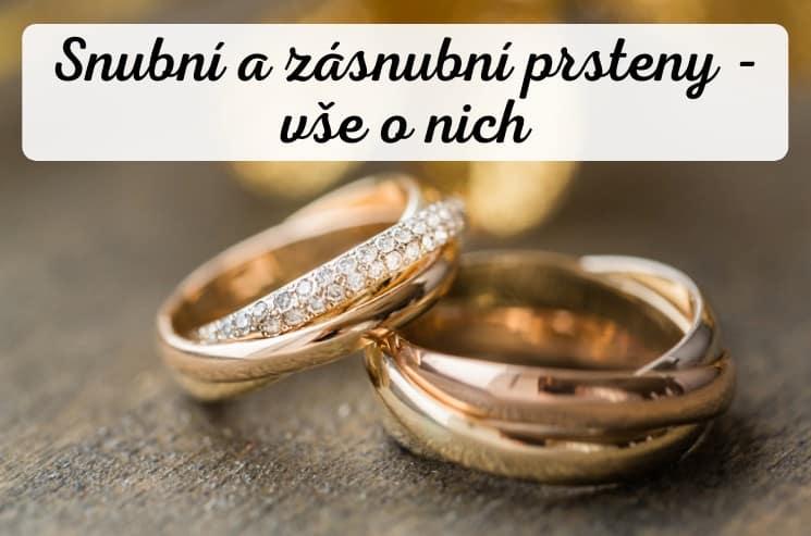 Snubní a zásnubní prsteny - vše, co potřebujete vědět